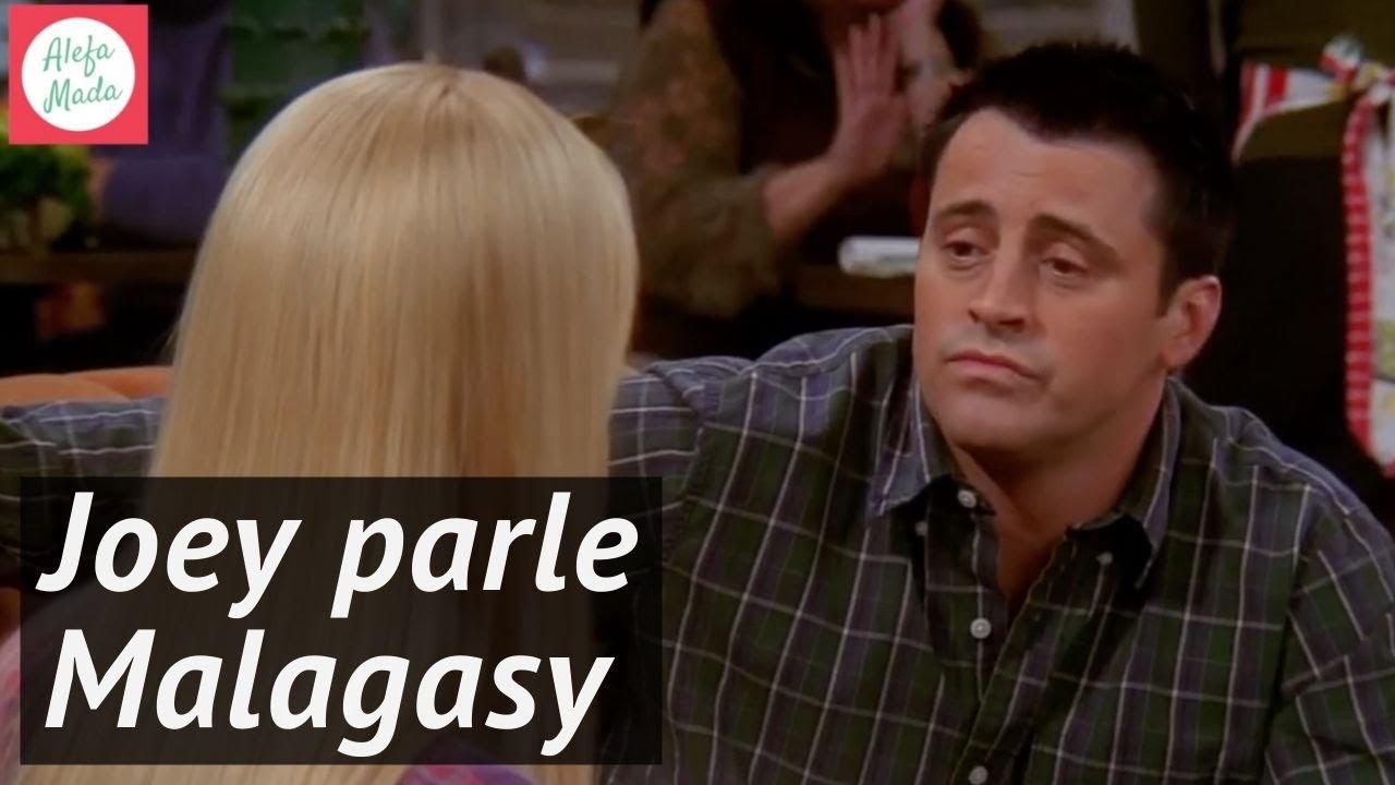 VIDEO. Quand Joey de la série Friends apprend à parler en malgache